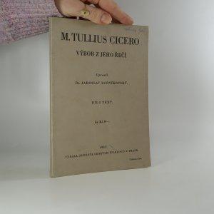 náhled knihy - M. Tullius Cicero. Výbor z jeho řečí. Díl I., Text.