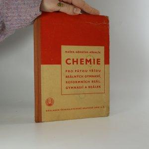 náhled knihy - Chemie pro pátou třídu reálných gymnasií, reformních reálných gymnasií a reálek