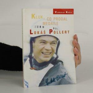 náhled knihy - Kluk, co prodal medaile. Lukáš Pollert