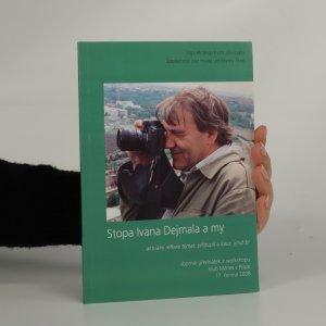 náhled knihy - Stopa Ivana Dejmala a my