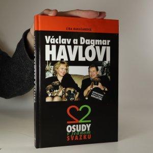 náhled knihy - Václav a Dagmar Havlovi. 2 osudy v jednom svazku