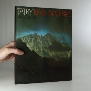 náhled knihy - Tatry naše malebné