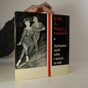náhled knihy - Eva a Pavel Romanovi. Čtyřnásobní mistři světa v tancích na ledě