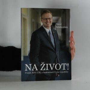 náhled knihy - Na život. O mně, KDU-ČSL a budoucnosti České republiky