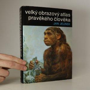 náhled knihy - Velký obrazový atlas pravěkého člověka