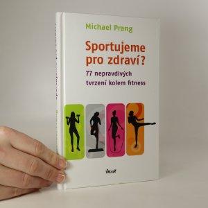náhled knihy - Sportujeme pro zdraví? 77 nepravdivých tvrzení kolem fitness