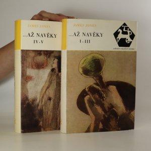 náhled knihy - ...až navěky. Kniha I.-III. a IV.-V. (2 svazky)