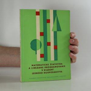 náhled knihy - Matematická štatistika a lineárne programovanie v riadení lesného hospodárstva