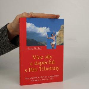 náhled knihy - Více síly a úspěchů s Pěti Tibeťany. Dynamické cviky ke stupňování energie a životní síly