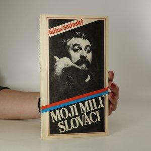 náhled knihy - Moji milí Slováci. Listy rodákom o nebezpečenstvech, ktoré im hrozia