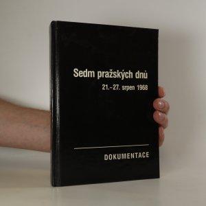 náhled knihy - Sedm pražských dnů. 21.-27. srpen 1968