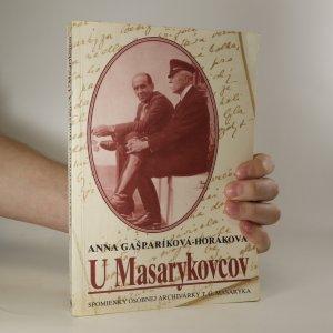 náhled knihy - U Masarykovcov. Spomienky osobnej archivárky T. G. Masaryka