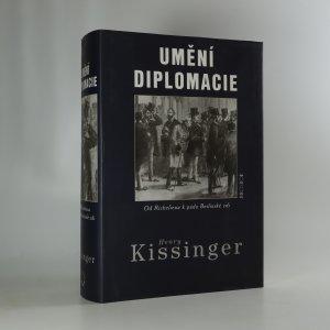 náhled knihy - Umění diplomacie. Od Richelieua k pádu Berlínské zdi