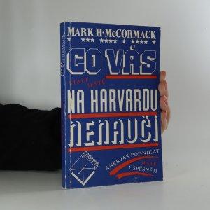 náhled knihy - Co vás stále ještě na Harvardu nenaučí aneb Jak podnikat ještě úspěšněji