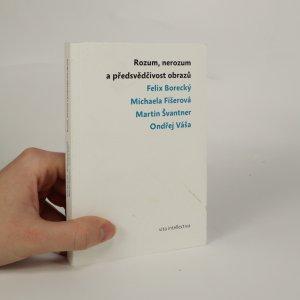 náhled knihy - Rozum, nerozum a předsvědčivost obrazů