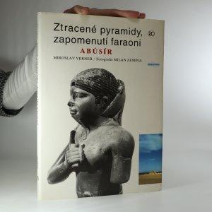 náhled knihy - Ztracené pyramidy, zapomenutí faraoni. Abúsír