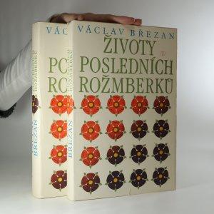 náhled knihy - Životy posledních Rožmberků. 1.-2. díl (komplet)