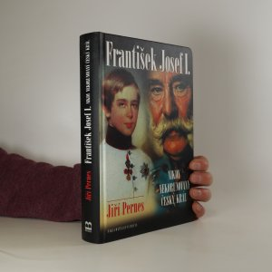 náhled knihy - František Josef I. Nikdy nekorunovaný český král