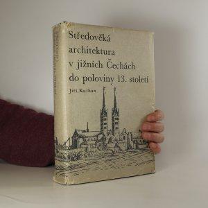 náhled knihy - Středověká architektura v jižních Čechách do poloviny 13. století