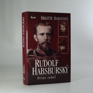 náhled knihy - Rudolf Habsburský. Princ rebel