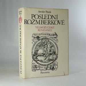 náhled knihy - Poslední Rožmberkové. Velmoži české renesance