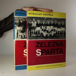 náhled knihy - Železná Sparta. Léta 1893 až 1935. Léta 1936 až 1966. 1.-2. díl (komplet)