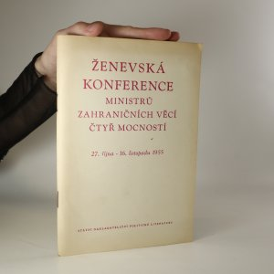 náhled knihy - Ženevská konference ministrů zahraničních věcí čtyř mocností. 27. října - 16. listopadu 1955