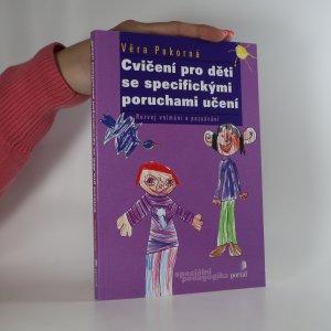 náhled knihy - Cvičení pro děti se specifickými poruchami učení. Rozvoj vnímání a poznávání
