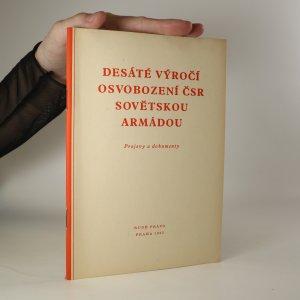 náhled knihy - Desáté výročí osvobození ČSR Sovětskou armádou. Projevy a dokumenty