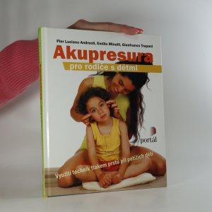 náhled knihy - Akupresura pro rodiče s dětmi. Využití technik tlakem prstů při potížích dětí