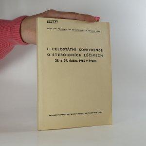 náhled knihy - I. celostátní konference o steroidních léčivech 28. a 29.dubna 1964 v Praze. Soubor referátů a diskusních příspěvků