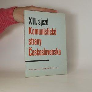 náhled knihy - XII. sjezd Komunistické strany Československa