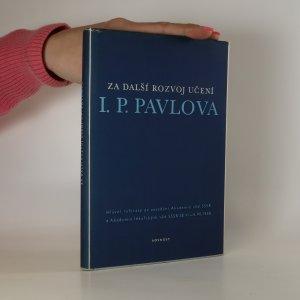 náhled knihy - Za další rozvoj učení I.P. Pavlova