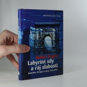 náhled knihy - Labyrint síly a ráj slabosti. Amerika, Evropa a nový řád světa