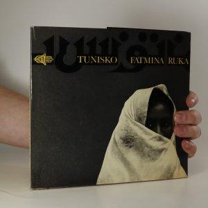 náhled knihy - Tunisko. Fatmina ruka