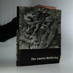náhled knihy - Der zweite Weltkrieg. Eine Chronik in Bildern