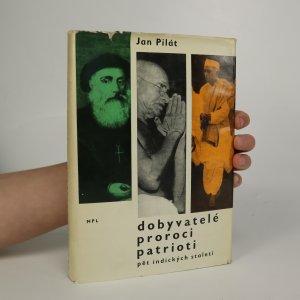 náhled knihy - Dobyvatelé, proroci, patrioti. Pět indických staletí