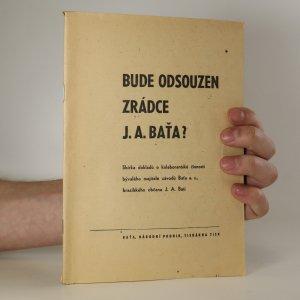 náhled knihy - Bude odsouzen zrádce J. A. Baťa?
