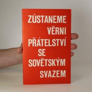 náhled knihy - Zůstaneme věrni přátelství se Sovětským svazem
