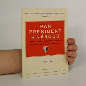 náhled knihy - Pan president k národu. Výbor z projevů pana státního presidenta Dr. Emila Háchy s jeho předmluvou