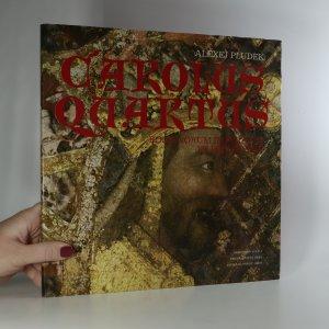 náhled knihy - Carolus Quartus. Romanorum imperator et Boemie rex