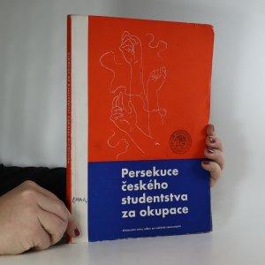náhled knihy - Persekuce českého studentstva za okupace.