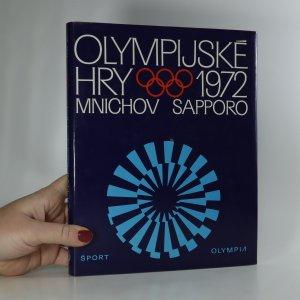 náhled knihy - Olympijské hry 1972. 20. olympijské hry, Mnichov, 21. zimní olympijské hry, Sapporo