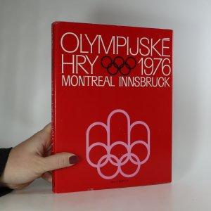 náhled knihy - Olympijské hry 1976. 21. olympijské hry, Montreal, 12. zimní olympijské hry, Innsbruck