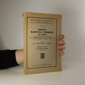 náhled knihy - Barvy, barviva, fermeže a laky. Chemicko-technická příručka pro obchodníky barvami, laky, fermeží atd. a pro lakýrníky, natěrače a pod.