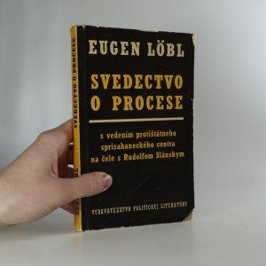 náhled knihy - Svedectvo o procese s vedením protištátneho sprisahaneckého centra na čele s Rudolfom Slánskym