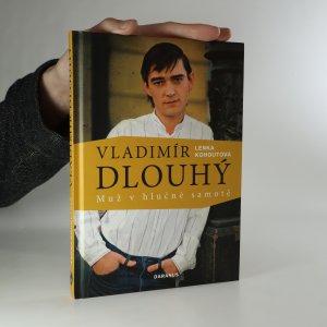 náhled knihy - Vladimír Dlouhý. Muž v hlučné samotě