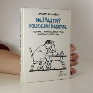 náhled knihy - Nešťastný policejní ředitel a jiné neznámé, nově nalezené a pravděpodobné texty