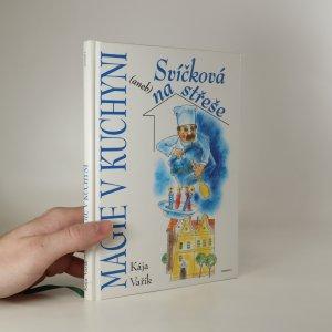 náhled knihy - Magie v kuchyni, aneb, Svíčková na střeše