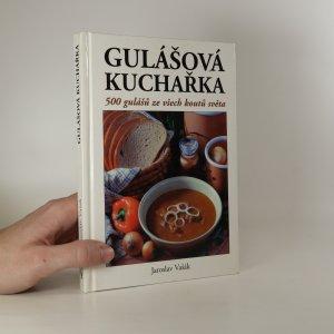 náhled knihy - Gulášová kuchařka. 500 gulášů ze všech koutů světa